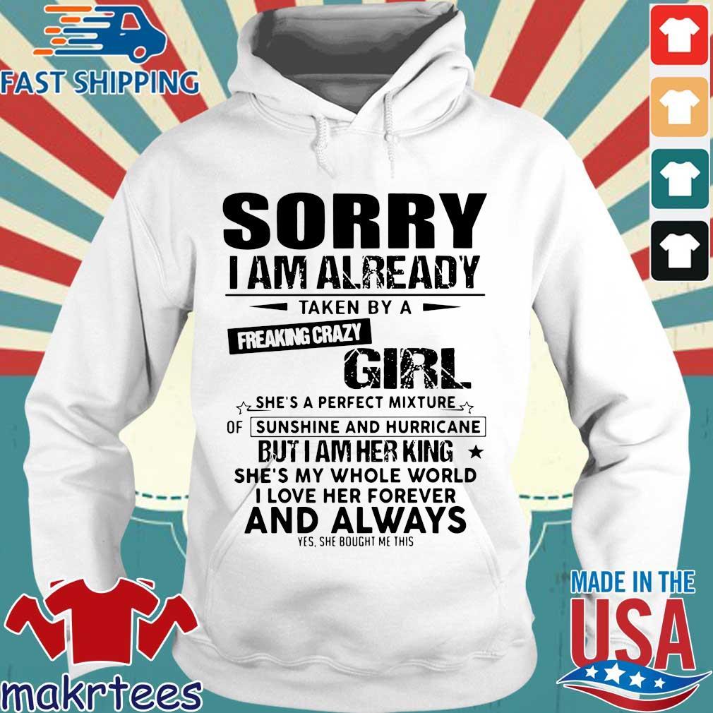 Sorry I am already taken b y a freaking crazy girl s Hoodie trang