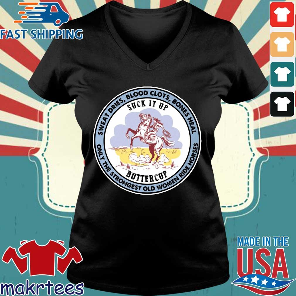 Suck it up buttercup sweat rides blood clots bones heal s Ladies V-neck den