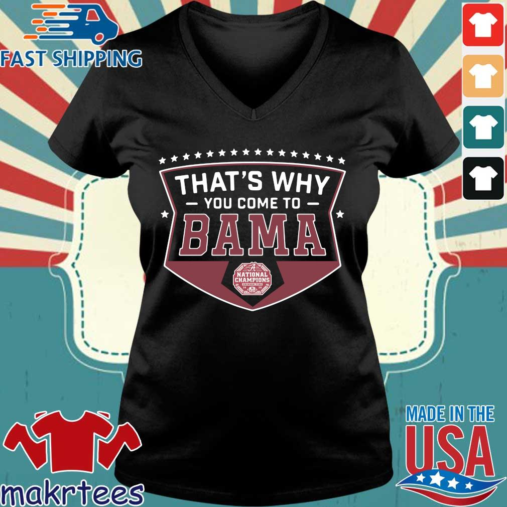 That's why you come to Bama national Championship Alabama Crimson Tide 2020 s Ladies V-neck den