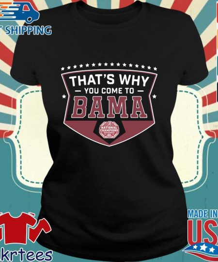 That's why you come to Bama national Championship Alabama Crimson Tide 2020 s Ladies den