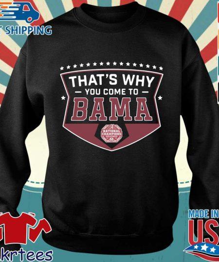 That's why you come to Bama national Championship Alabama Crimson Tide 2020 shirt
