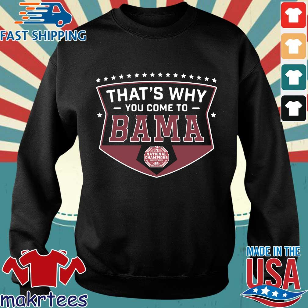 That's why you come to Bama national Championship Alabama Crimson Tide 2020 shirt