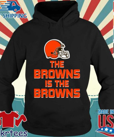 The Browns is the Browns s Hoodie den