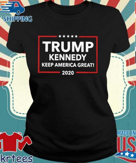 Trump Kennedy Keep America Great 2020 Shirt Ladies den