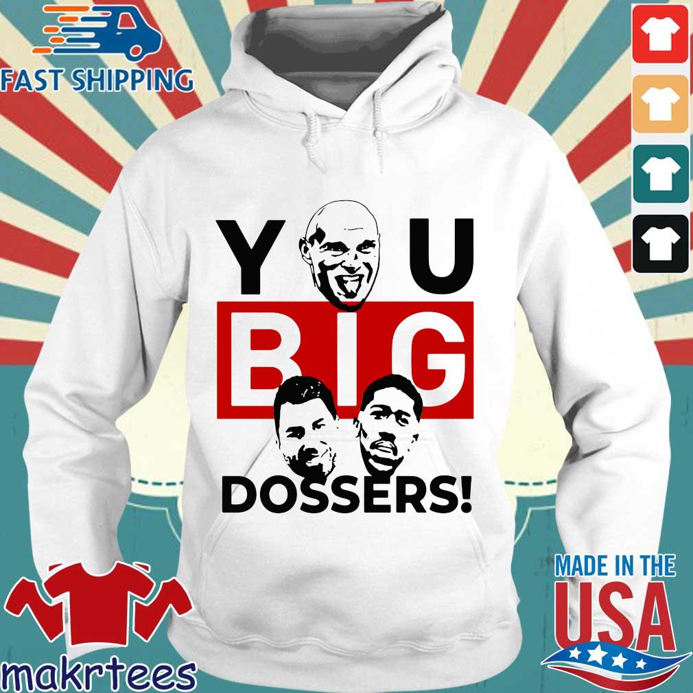 Tyson Fury You Big Dosser Shirt Hoodie trang
