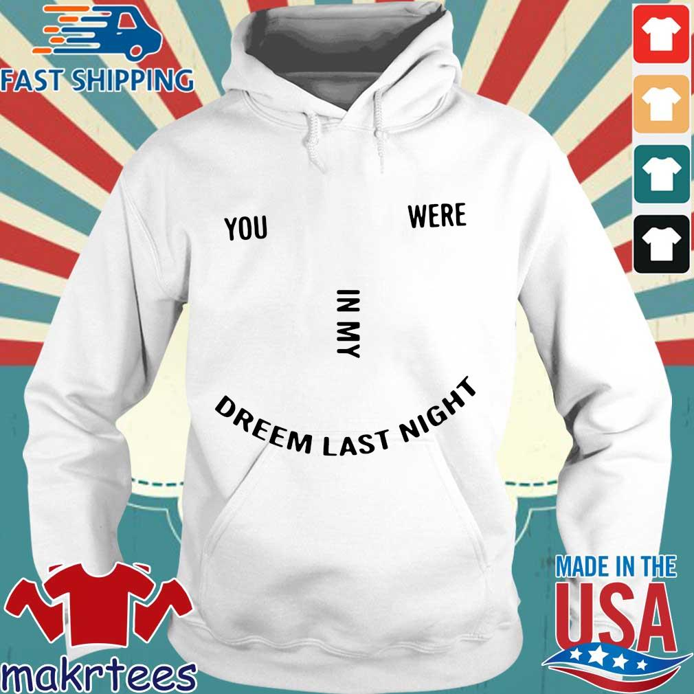 You were in my dream last night s Hoodie trang
